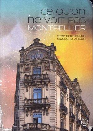 Ce qu'on ne voit pas, Montpellier - LE TRIPODE - 9782370552334 -