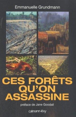 Ces forêts qu'on assassine - calmann levy - 9782702137697 -