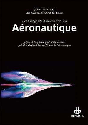Cent vingt ans d'innovations en aéronautique - hermann - 9782705680794 -