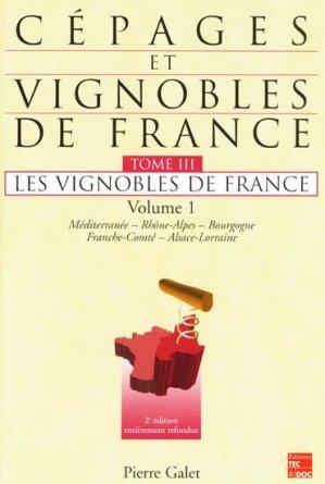 Cépages et vignobles de France Tome 3 Volume 1 Les vignobles de France - pierre galet - 9782743005856 -