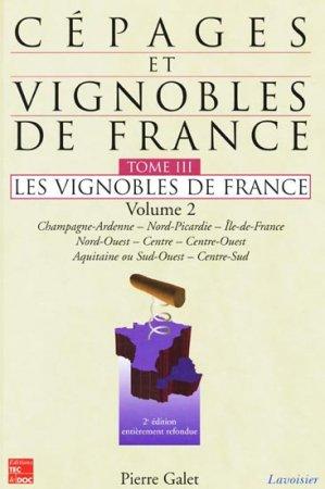 Cépages et vignobles de France Tome 3 Volume 2 - pierre galet - 9782743006808 -