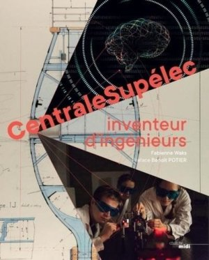 CentraleSupelec histoire - Le Cherche Midi - 9782749165486 -