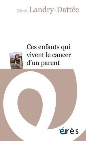 Ces enfants qui vivent le cancer d'un parent - eres - 9782749256030 -