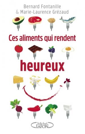 Ces aliments qui rendent heureux - michel lafon - 9782749927435 -