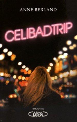 Celibadtrip - Michel Lafon - 9782749928876 -