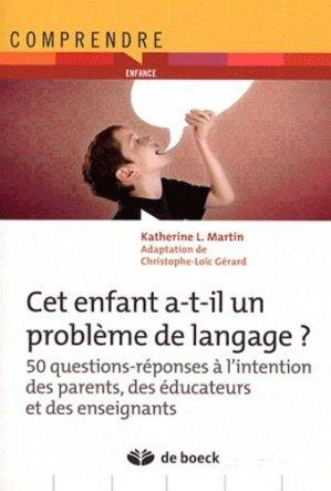 Cet enfant a-t-il un problème de langage ? - de boeck superieur - 9782804166861 -
