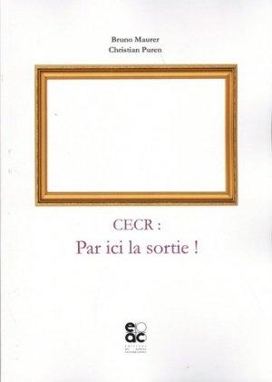 CECR : par ici la sortie ! - Archives Contemporaines Editions - 9782813003522 -