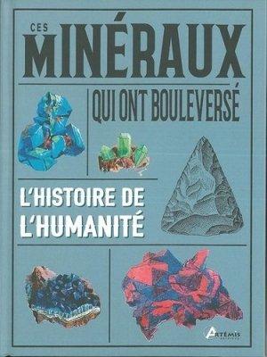 Ces minéraux qui ont bouleversé l'histoire de l'humanité - artemis - 9782816013818 -