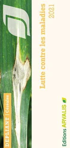 Céréales à paille : Lutte contre les maladies - 2021 - arvalis - 9782817903996 -