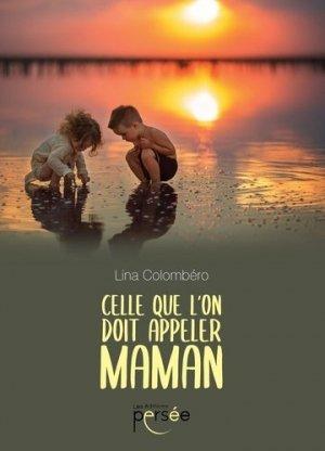 Celle que l'on doit appeler Maman - Editions Persée - 9782823128901 -