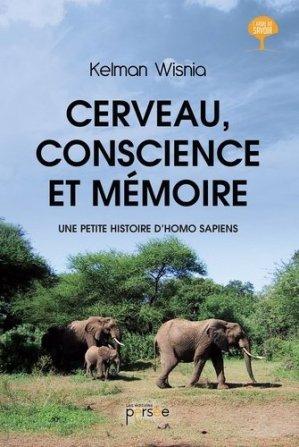 Cerveau, conscience et mémoire. Une petite histoire d'Homo Sapiens - Editions Persée - 9782823129823 -