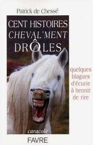 Cent histoires cheval'ment drôles - favre - 9782828913342 -