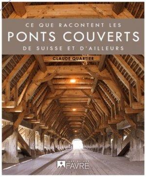 Ce que racontent les ponts de Suisse et d'ailleurs - favre - 9782828913588 - https://fr.calameo.com/read/000015856c4be971dc1b8