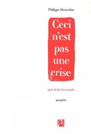 Ceci n'est pas une crise - Editions Anne Carrière - 9782843375392 -