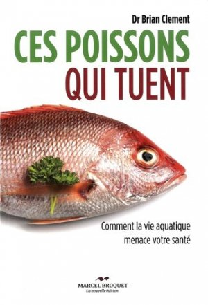 Ces poissons qui tuent - Marcel Broquet - 9782897260583 -