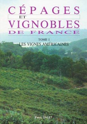 Cépages et vignobles de France Tome 1 Les vignes américaines - pierre galet - 9782902771035 -