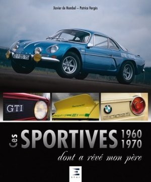 Ces sportives 1960-1970 dont a rêvé mon père - etai - editions techniques pour l'automobile et l'industrie - 9791028302863 -