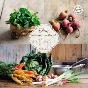 Choux, poireaux, carottes et autres légumes d'hiver - Larousse - 9782035890665 -