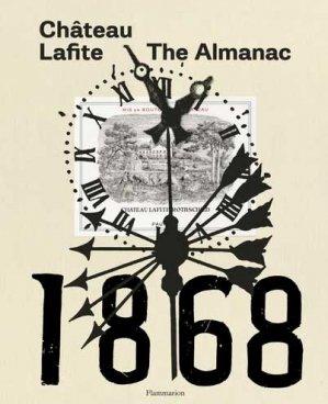 Château Lafite: the Almanach 1868 - flammarion - 9782080204202 -