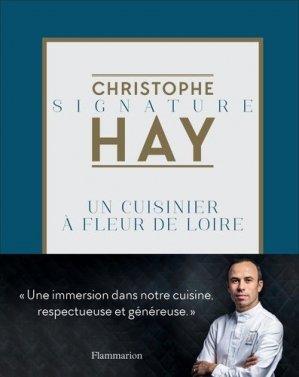Christophe Hay: un cuisinier à fleur de Loire - flammarion - 9782081457997 -