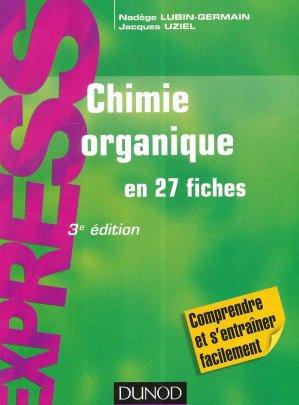 Chimie organique en 27 fiches - dunod - 9782100747054