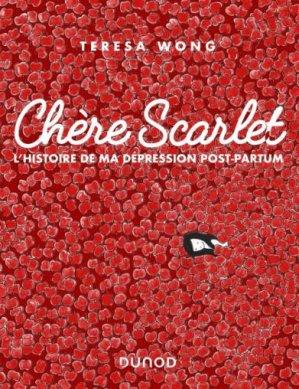 Chère Scarlet. L'histoire de ma dépression post-partum - Dunod - 9782100810833 -