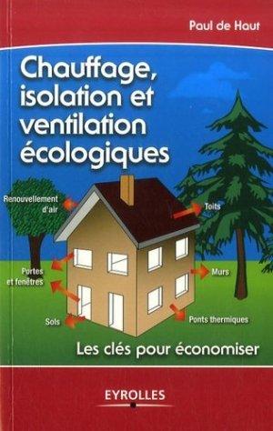 Chauffage, isolation et ventilation écologique - Eyrolles - 9782212121056 -