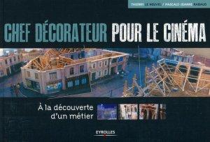 Chef décorateur pour le cinéma - eyrolles - 9782212126884 -