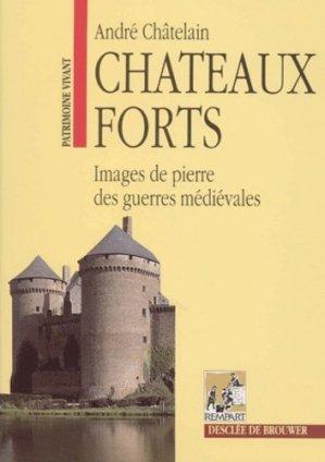 Châteaux forts. Images de pierre des guerres médiévales, 7ème édition - Desclée de Brouwer - 9782220039367 -