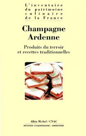 Champagne-Ardenne. Produits du terroir et recettes traditionnelles - Albin Michel - 9782226115164 -
