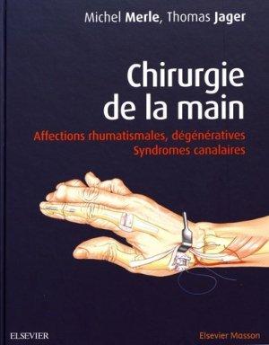 Chirurgie de la main. Syndromes dégénératifs et canalaires - elsevier / masson - 9782294752407 -