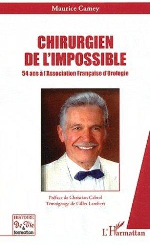 Chirurgien de l'impossible. 54 ans à l'Association Française d'Urologie - l'harmattan - 9782296561663 -