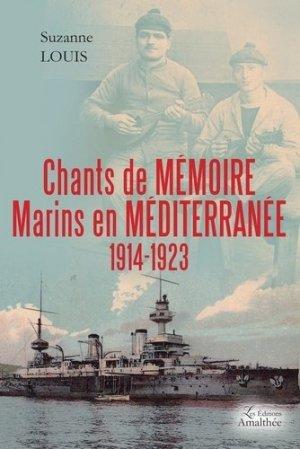 Chants de Mémoire, Marins en Méditerranée 1914-1923 - Amalthée - 9782310030137 -
