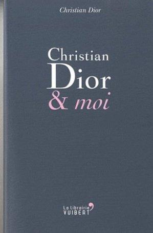 Christian Dior et moi - vuibert - 9782311007770 -