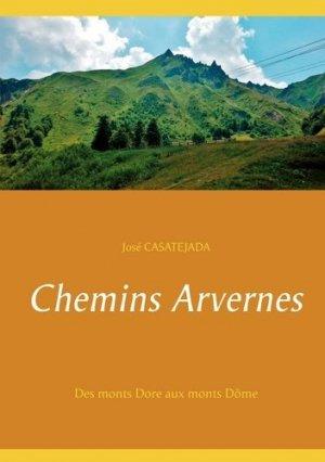 Chemins Arvernes. Des monts Dore aux monts Dôme - Books on Demand Editions - 9782322235629 -