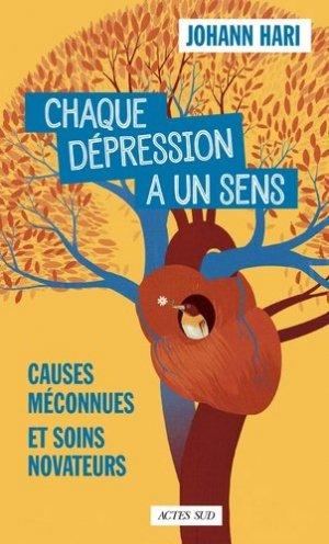 Chaque dépression a un sens : causes méconnues et soins novateurs - actes sud  - 9782330117795 -