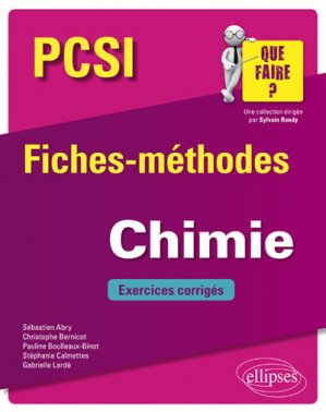 Chimie PCSI - Fiches-méthodes et exercices corrigés - ellipses - 9782340026872 -
