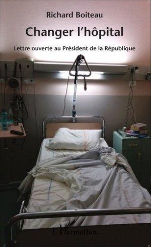 Changer l'hôpital - l'harmattan - 9782343057002 -