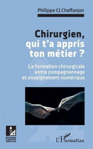 Chirurgien, qui t'a appris ton métier ? - l'harmattan - 9782343158969 - https://fr.calameo.com/read/005370624e5ffd8627086