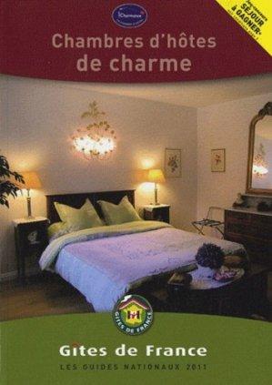 Chambres d'hôtes de charme 2011 - Gîtes de France - 9782353200559 -