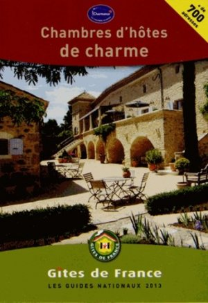 Chambres d'hôtes de charme 2013 - Gîtes de France - 9782353200719 -