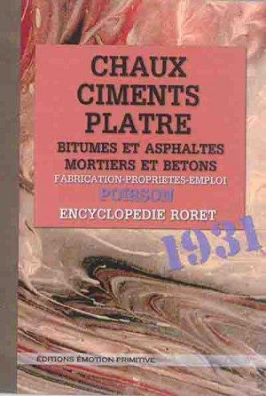 Chaux, ciments, plâtre, bitumes et asphaltes, mortiers et bétons - emotion primitive - 9782354222659 -