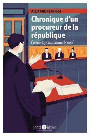 Chronique d'un procureur de la République  - enrick b - 9782356446985 -