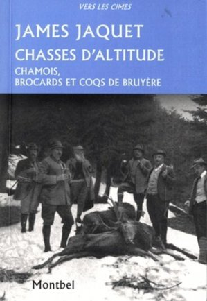 Chasse d'altitude 1910-1926 - montbel - 9782356530059 -