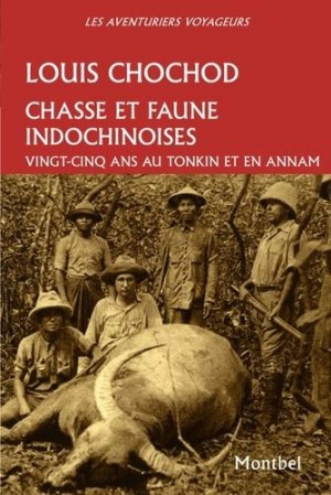 Chasse et faune indochinoises - montbel - 9782356530806 -