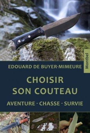 Choisir son couteau - aventure, chasse, survie - montbel - 9782356531285 -