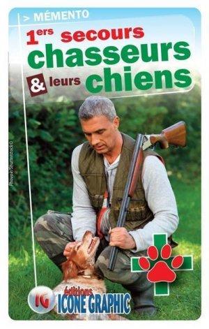 Chasseurs & à leurs chiens : 1ers secours, mémento - icone graphic - 9782357384972 -