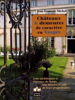 Châteaux & demeures de caractère en Vosges - Gérard Louis éditeur - 9782357630864 -