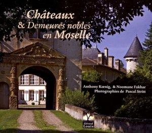 Châteaux et demeures nobles en Moselle - gerard louis - 9782357630901 -