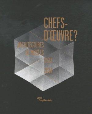 Chefs-d'oeuvre ? Architectures de musées 1937-2014 - Centre Pompidou-Metz Editions - 9782359830019 -